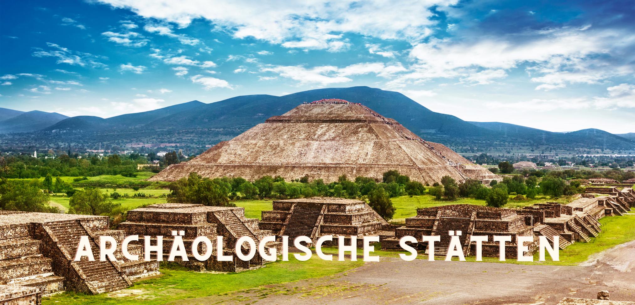 Die besten Aktivitäten Mexiko Highlights archäologische Stätten